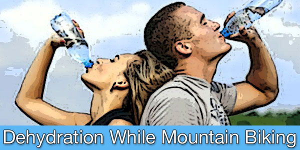 Post image for Dehydration While Mountain Biking