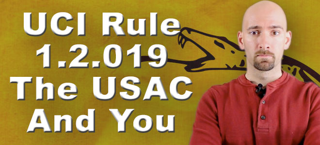 UCI Rule 1.2.019, The USAC and YOU!