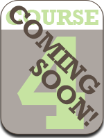 Course-4-Coming-Soon